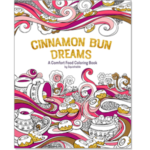 Cinnamon Bun Dreams - The Comfort Food Coloring Book: An Adorable ...